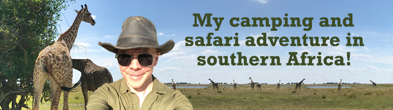 My camping and safari adventure in southern Africa!